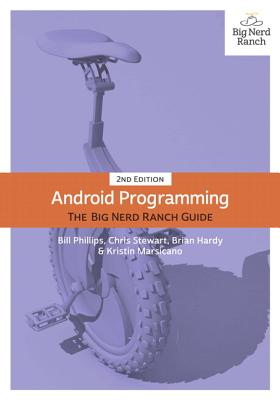 Android Programming: The Big Nerd Ranch Guide - Phillips, Bill, and Hardy, Brian, and Stewart, Chris