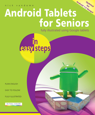 Android Tablets for Seniors in Easy Steps: Covers Android 7.0 Nougat - Vandome, Nick