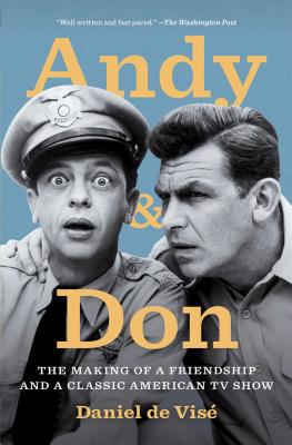Andy and Don: The Making of a Friendship and a Classic American TV Show - de Vise, Daniel