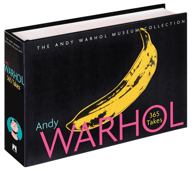 Andy Warhol: 365 Takes: The Andy Warhol Museum Collection - Staff of Andy Warhol Museum