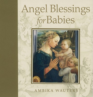 Angel Blessings for Babies - Wauters, Ambika