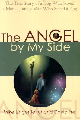 Angel by My Side - Lingenfelter, Mike, and Frei, David