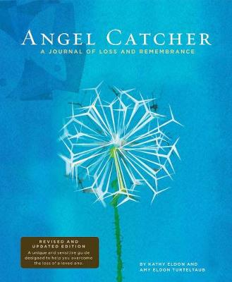 Angel Catcher: A Journal of Loss and Remembrance - Eldon, Kathy, and Turteltaub, Amy Eldon