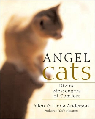 Angel Cats: Divine Messengers of Comfort - Anderson, Allen, Capt., and Anderson, Linda