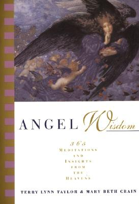 Angel Wisdom: 365 Meditations and Insights from the Heavens - Taylor, Terry Lynn