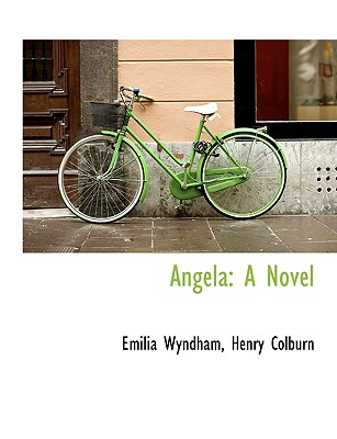 Angela - Wyndham, Emilia, and Henry Colburn, Colburn (Creator)