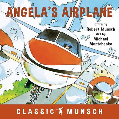 Angela's Airplane - Munsch, Robert