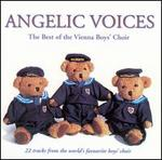 Angelic Voices: The Best of the Vienna Boys' Choir - Vienna Boys' Choir