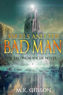 Angels and the Bad Man - Gibson, M K, and Kann, Valerie (Editor)