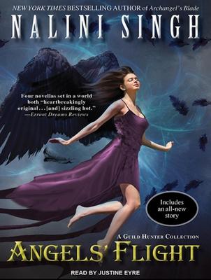 Angels' Flight - Singh, Nalini, and Eyre (Narrator)