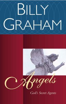 Angels: God's Secret Agents - Graham, Billy