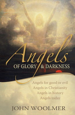 Angels of Glory and Darkness - Woolmer, John