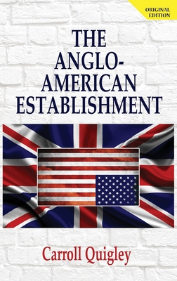 Anglo-American Establishment - Quigley, Carroll