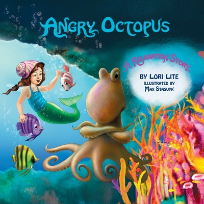 Angry Octopus: An Anger Management Story for Children Introducing Active Progressive Muscle Relaxation and Deep Breathing - Lite, Lori