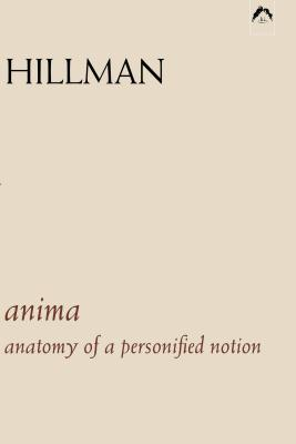 Anima: An Anatomy of a Personified Notion. with 439 Excerpts from the Writings of C.G. Jung. - Hillman, James