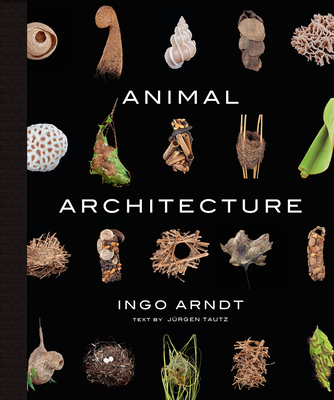 Animal Architecture - Arndt, Ingo