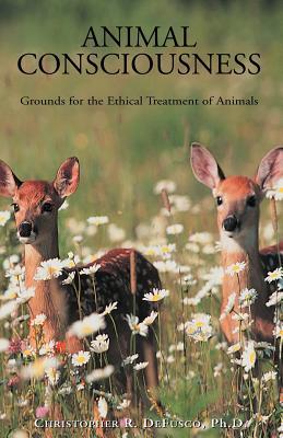 Animal Consciousness - Defusco, Christopher R