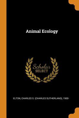 Animal Ecology - Elton, Charles S 1900-