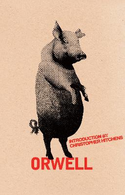 Animal Farm - Orwell, George, and Hitchens, Christopher (Introduction by)
