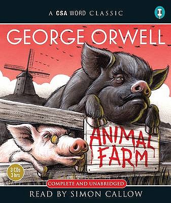Animal Farm - Orwell, George, and Callow, Simon (Read by)