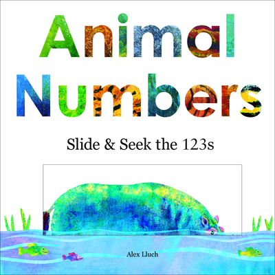 Animal Numbers: Slide and Seek Counting - Lluch, Alex A.