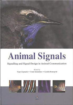 Animal Signals: Signaling and Signal Design in Animal Communication - Rosenqvist, Gunilla (Editor), and Amundsen, Troad (Editor), and Esprnark, Yngve (Editor)