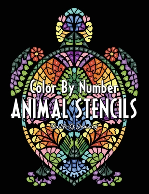 ANIMAL STENCILS Color By Number: Activity Coloring Book for Adults Relaxation and Stress Relief - Drawing, Sunlife