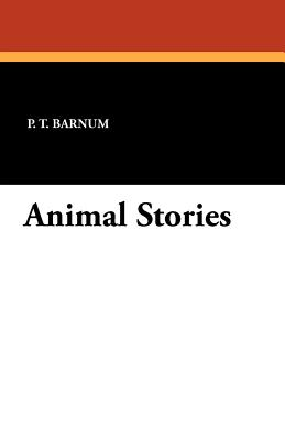 Animal Stories - Barnum, P T