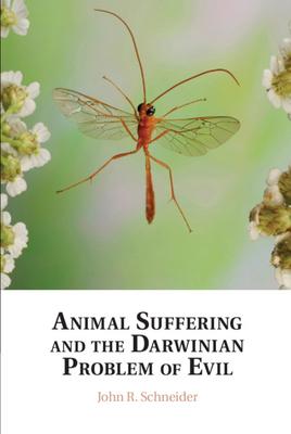 Animal Suffering and the Darwinian Problem of Evil - Schneider, John R.