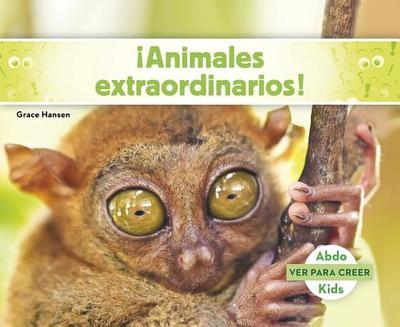 Animales Extraordinarios! - Hansen, Grace