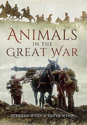 Animals in the Great War - Stephen, Wynn,, and Tanya, Wynn,