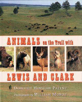 Animals on the Trail With Lewis and Clark - Munoz, William