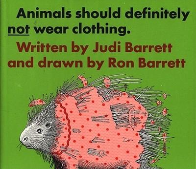 Animals Should Definitely Not Wear Clothing - Barrett, Judi