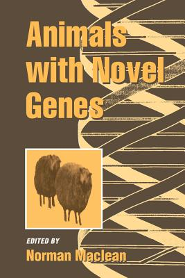 Animals with Novel Genes - MacLean, Norman (Editor)