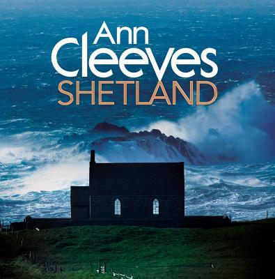 Ann Cleeves' Shetland - Cleeves, Ann