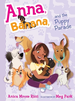 Anna, Banana, and the Puppy Parade - Rissi, Anica Mrose