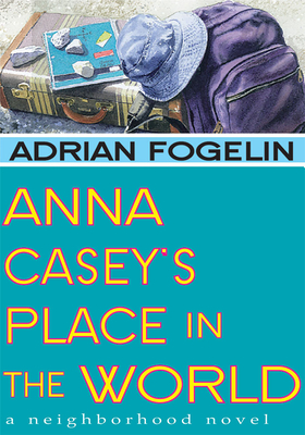 Anna Casey's Place in the World - Fogelin, Adrian