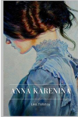 Anna Karenina - Tolstoy, Leo, and Garnett, Constance (Translated by)