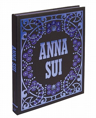 Anna Sui book by Andrew Bolton, Anna Sui, Steven Meisel ...