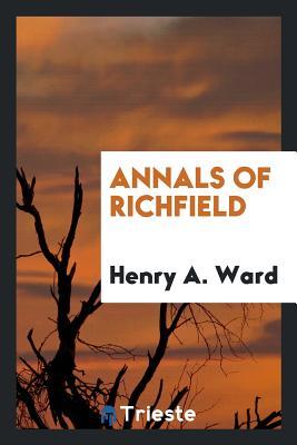 Annals of Richfield - Ward, Henry A