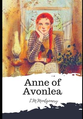 Anne of Avonlea - Montgomery, L M