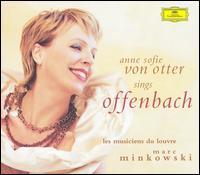 Anne Sofie von Otter Sings Offenbach - Anne Sofie von Otter (soprano); Gilles Ragon (vocals); Jean-Christophe Keck (vocals); Laurent Naouri (vocals);...