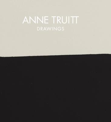 Anne Truitt: Drawings - Truitt, Anne, and Richardson, Brenda (Text by)