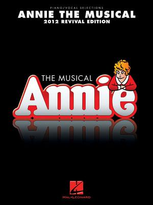 Annie the Musical, 2012 Revival Edition - Strouse, Charles (Composer)