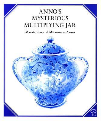 Anno's Mysterious Multiplying Jar - Anno, Mitsumasa, and Anno, Masaichiro