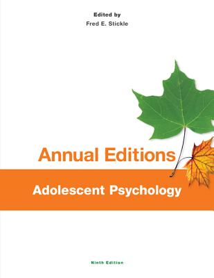 Annual Editions: Adolescent Psychology, 9/E - Stickle, Fred E