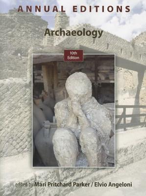 Annual Editions: Archaeology, 10/E - Angeloni, Elvio, Professor