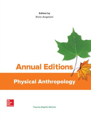 Annual Editions: Physical Anthropology - Angeloni, Elvio, Professor