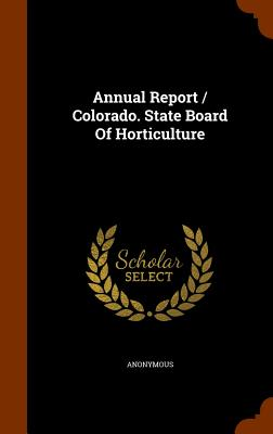 Annual Report / Colorado. State Board of Horticulture - Anonymous