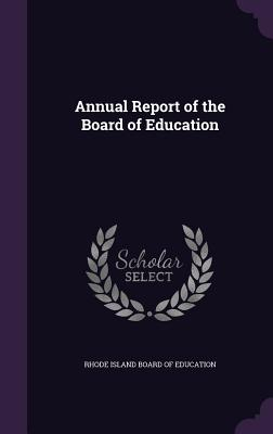 Annual Report of the Board of Education - Rhode Island Board of Education (Creator)